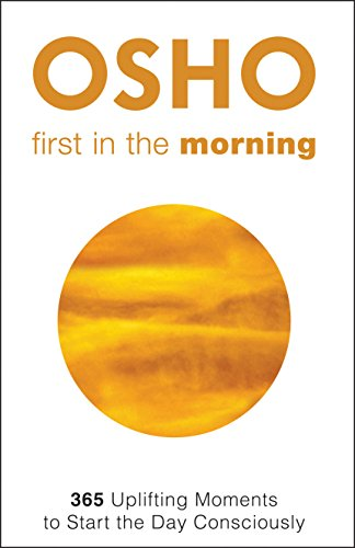 Download First in the Morning: 365 Uplifting Moments to Start the Day Consciously 1938755820