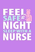 Feel Safe At Night Sleep With A Nurse: Purple Composition Journal Doodle Diary Notebook   Quotes Nursing Students School Nurse Teachers Adults Moms Appreciation Gift   College Ruled Lined Pages   6x9 120 White Pages