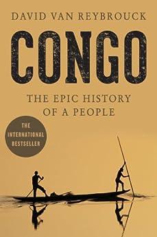 [Van Reybrouck, David]のCongo: The Epic History of a People (English Edition)