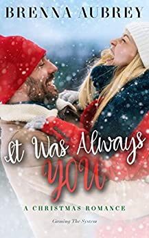 It Was Always You (Gaming The System Book 7) by [Aubrey, Brenna]