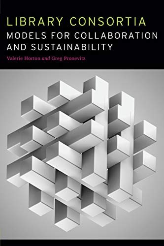 Download Library Consortia: Models for Collaboration and Sustainability 0838912184