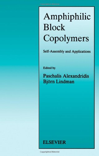 Download Amphiphilic Block Copolymers: Self-Assembly and Applications (Studies in Surface Science and Catalysis) 0444824413