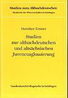 Studien zur althochdeutschen und altsaechsischen Juvencusglossierung