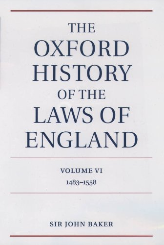 The Oxford History of the Laws of England Volume VI: 1483-1558: 6 (The Oxford History of the Laws of England Series isbn 0-19-961352-4)