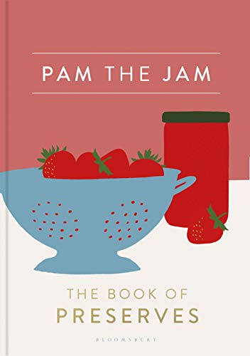 Pam the Jam: The Book of Preserves (English Edition)