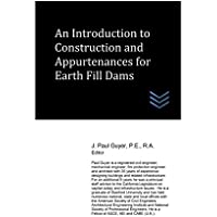 An Introduction to Construction and Appurtenances for Earth Fill Dams