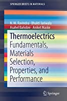 Thermoelectrics: Fundamentals, Materials Selection, Properties, and Performance (SpringerBriefs in Materials)