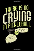 There's No Crying In Pickleball: 120 Pages I 6x9 I Monthly Planner I Funny Pickleball Gifts for Sport Enthusiasts