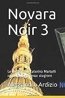 Novara Noir 3: Le indagini di Caterina Martelli raccolta della terza stagione