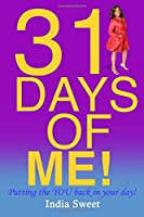 31 Days of Me ...a Journey to Rediscovering Self: Putting the You Back in Your Day