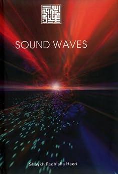 Sound Waves by [Haeri, Shaykh Fadhlalla]