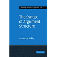 The Syntax of Argument Structure (Cambridge Studies in Linguistics)