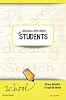 JOURNAL NOTEBOOK FOR STUDENTS Draw, Doodle, Graph & Write: Composition Notebook for Students & Homeschoolers, School Supplies for Journaling and Writing Notes YELLOW PLAIN