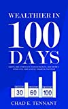 Wealthier in 100 Days: Habits and Strategies to Build Wealth, Save Money, Spend Less, and Achieve Financial Freedom (English Edition)
