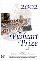 The Pushcart Prize Xxvi: Best of the Small Presses 2002