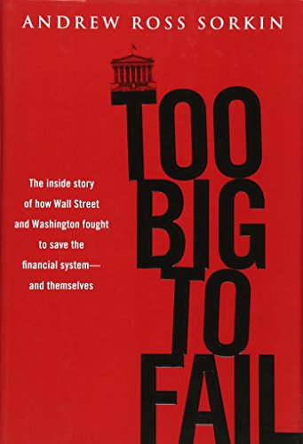 Too Big to Fail: The Inside Story of How Wall Street and Washington Fought to Save the FinancialS ystem---and Themselvesの詳細を見る