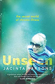 Unseen: The secret world of chronic illness
