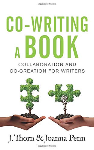 Download Co-Writing A Book: Collaboration And Co-Creation For Writers (Books for Writers) 1912105926