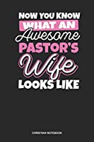 Christian Notebook: Blank Log Book For Pastors Wife: Pastors Wife Journal | What An Awesome Pastors Wife Gift