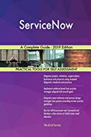 ServiceNow A Complete Guide - 2019 Edition