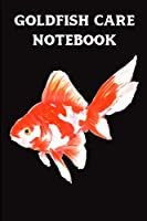Goldfish Care Notebook: Customized Compact Aquarium Logging Book, Thoroughly Formatted, Great For Tracking & Scheduling Routine Maintenance, Including Water Chemistry, Fish Health & Much More (120 Pages)