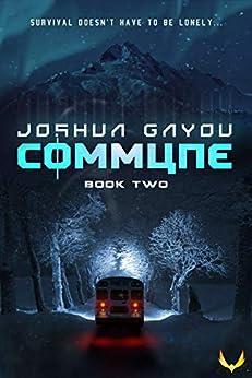 Commune 2: (Commune Series, Book 2) by [Gayou, Joshua]