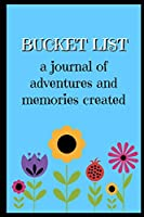 Bucket List: A Journal of adventures and memories created