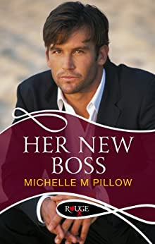 Her New Boss: A Rouge Erotic Romance by [Pillow, Michelle M.]