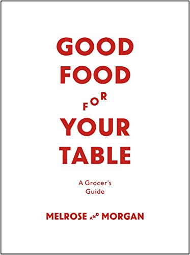 Good Food For Your Table: A Grocer's Guide (English Edition)