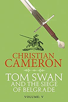Tom Swan and the Siege of Belgrade: Part Five by [Cameron, Christian]