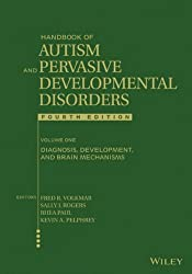 Handbook of Autism and Pervasive Developmental Disorders, Diagnosis, Development, and Brain Mechanisms: Volume 1