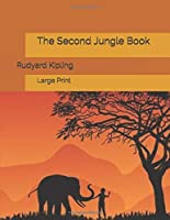 The Second Jungle Book: Large Print