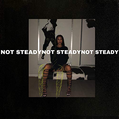 Not Steady [Explicit]