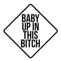Baby Up In This Bitch パロディ おもしろビニールステッカー 6インチ 車用ステッカー  ホワイト SP-001093-W