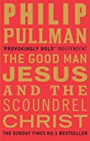 Good Man Jesus and the Scoundrel Christ
