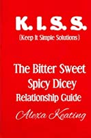 Bitter Sweet Spicy Dicey Relationship Guide