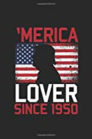 Merica Lover Since 1950: Blank Lined Notebook - Journal for Birthday Gift Idea and All American