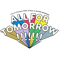 5次元アイドル応援プロジェクト『ドリフェス!』Presents FINAL STAGE at NIPPON BUDOKAN「ALL FOR TOMORROW!!!!!!!」LIVE Blu-ray