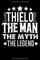 Notizbuch: Thielo The Man The Myth The Legend (120 gepunktete Seiten als u.a. Tagebuch, Reisetagebuch fuer Vater, Ehemann, Freund, Kumpe, Bruder, Onkel und mehr)