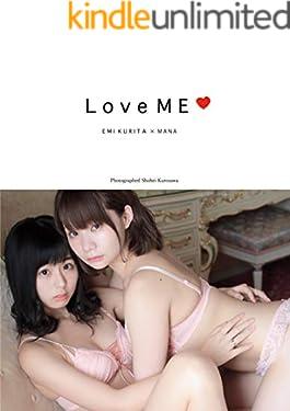 くりえみ×真奈『Love ME』