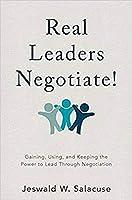 Real Leaders Negotiate! [Unknown Binding] Salacuse, Jeswald W.