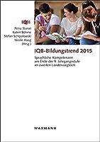 IQB-Bildungstrend 2015: Sprachliche Kompetenzen am Ende der 9. Jahrgangsstufe im zweiten Laendervergleich