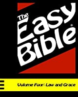 The Easy Bible: Law and Grace (Days 94-124)