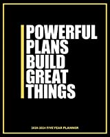 Powerful Plans Build Great Things 2020-2024 Five Year Planner: Motivational Personal or Team Plans | 60 Month Calendar and Log Book | Business Time Management Plan | Agile Sprint | Social Media Creative Marketing Schedule | 8x10 in (8x10 5 Year - 2020 2021 2022 2023 2024 Calendar)