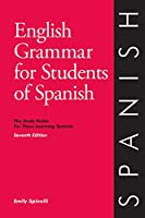 English Grammar for Students of Spanish: The Study Guide for Those Learning Spanish (O & H Study Guides)