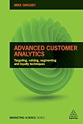 Advanced Customer Analytics: Targeting, Valuing, Segmenting and Loyalty Techniques (Marketing Science) (English Edition)