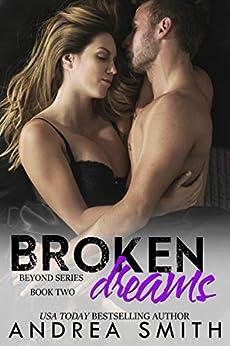 Broken Dreams (Beyond Series Book 2) by [Smith, Andrea]
