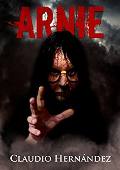 Arnie, The Portrait of Arnie by [Hernández, Claudio]