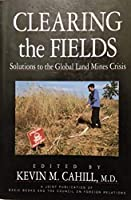Clearing The Fields: Solutions To The Global Land Mines Crisis