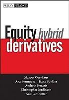 Equity Hybrid Derivatives by Marcus Overhaus Ana Bermudez Hans Buehler Andrew Ferraris Christopher Jordinson Aziz Lamnouar(2007-02-02)